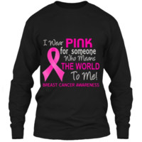 Breast Cancer T-Shirt Pink For Someone Who Means World To Me LS Ultra Cotton Tshirt
