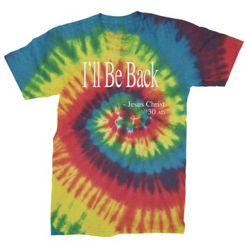 I'll Be Back Jesus Christ Quote Mens Tie-Dye T-shirt