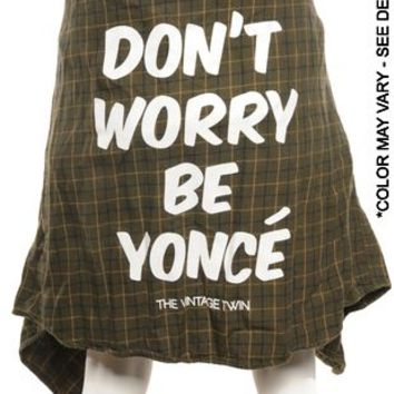 Vintage UNISEX - DON'T WORRY BE YONCE Flannel - Green