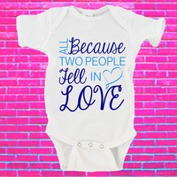 All Because Two People Fell In Love Gerber Onesuit ®