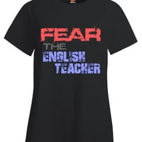 Fear The English Teacher Design - Ladies T Shirt