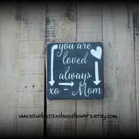 You are loved always/Handmade, Hand painted Wood Sign/Gift From Mom