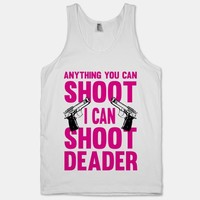 Anything You Can Shoot