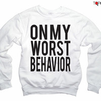 Drake - On My Worst Behavior Sweatshirt