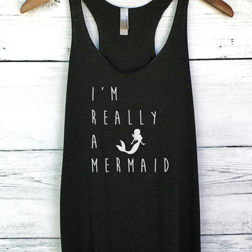 I'm Really a Mermaid Tank Top