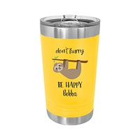 Don't Hurry Be Happy Sloth Personalized UV Printed Insulated Stainless Steel 16 oz Tumbler