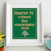 Home is where the mountains rest Art Print 8 x 10