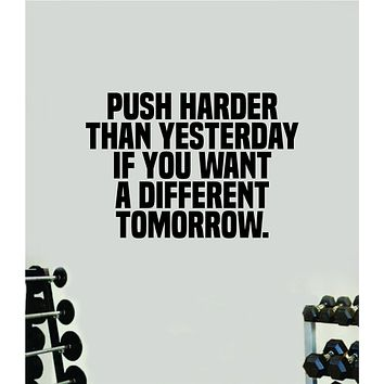 Push Harder than Yesterday V2 Wall Decal Home Decor Bedroom Room Vinyl Sticker Art Teen Work Out Quote Gym Girls Train Fitness Lift Strong Inspirational Motivational Health