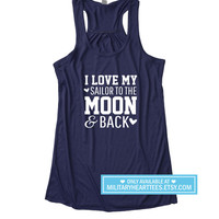I Love my Sailor to the Moon and Back Racerback Tank Top Shirt, Navy tank top, Navy wife tank top, Navy girlfriend shirt, navy clothing