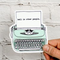 Hell is other people... Vinyl Sticker