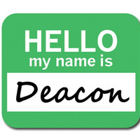 Deacon Hello My Name Is Mouse Pad