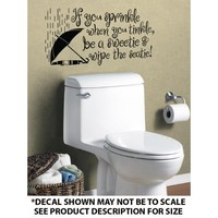 """""""If You Sprinkle When You Tinkle"""" DIE CUT Wall Décor Sticker Vinyl Decal - Bathroom"""