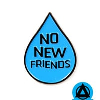 No New Friends Pin