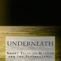 Underneath: Short Tales of Horror and the Supernatural