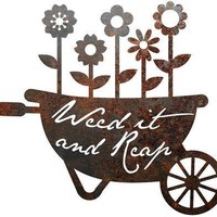 """Rustic Home Decor Wheel Barrel """"Weed It and Reap"""" Metal Sign"""