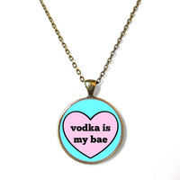 vodka is my bae Necklace - Funny Pop Culture Party Drunk Girl Jewelry - Pastel Goth Soft Grunge Jewelry