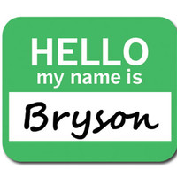 Bryson Hello My Name Is Mouse Pad