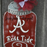 Mason Jar door hanger, Alabama mason jar door hanger, Wooden maseon jar, custom made, Hand painted, Roll Tide doo hanger, Mason Jar decor