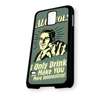 Alcohol I Only Drink Samsung Galaxy S5 Case