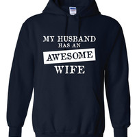 My Husband Has An AWESOME WIFE Great Hoodie for Wife Holiday Just Because Show her She is Awesome Comfy Cotton Hoodie All Colors & SIzes