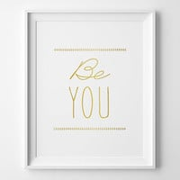 Be You Inspirational Print, Teen Room Decor, Matte Faux Gold Minimalist Office Art, Kids Wall Art, Gold and White Typographic Quote