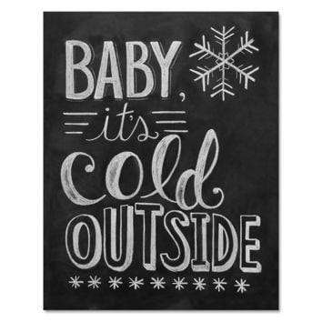 Baby It's Cold Outside - Print & Canvas