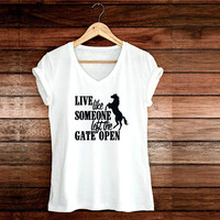 Horse Shirt, Live like someone left the gate open, Custom Shirt, Inspirational Quote Tank top, Women's Outfit, Birthday Gift for her Animals