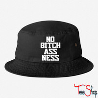 No Bitchassness 0 bucket hat