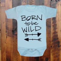Born To Be Wild. Arrows. baby clothing.Baby Shower gift. baby announcement. Grandmother.Mom Mom. Nana. Baby Onezee. creeper, bodysuit.
