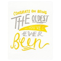 Oldest You've Ever Been Birthday Card