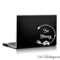 Be strong car decal, car sticker, laptop decal, laptop sticker, auto decal, motivational decal, boho sticker, boho sticker