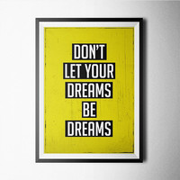 Don't Let Your Dreams Be Dreams Word Art Poster