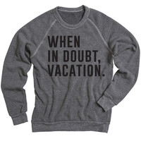 When in Doubt Vacation Sweatshirt - Black – Ily Couture