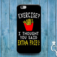 iPhone 4 4s 5 5s 5c 6 6s plus + iPod Touch 4th 5th 6th Generation Cute Custom Quote Phone Cover Exercise Extra Fries Black White Funny Case