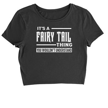 It's A Fairy Tail Thing  Cropped T-Shirt