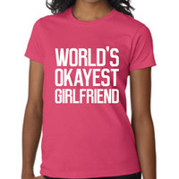 Great World's Okayest GIRLFRIEND T Shirt Great Gift For Girlfriend Makes Great Christmas Gift Sweetest Day Girlfriend T Shirt 20 Colors