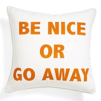 Levtex 'Be Nice or Go Away' Cotton Pillow