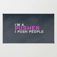 I'm A Pusher I PUSH People! quote from the movie Mean Girls Area & Throw Rug by AllieR
