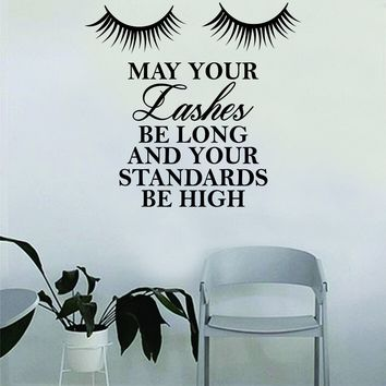 May Your Lashes Be Long and Your Standards Be High Quote Beautiful Design Decal Sticker Wall Vinyl Decor Art Make Up Cosmetics Beauty Salon Funny Girls Eyelashes