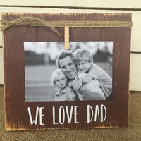 Father's Day Gift   WE LOVE DAD Rustic Picture Frame   Personalized Picture Frame   FREE shipping