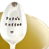 stamped coffee spoon ,papa's coffee- hand stamped silverware, unique Fathers Day gift idea.