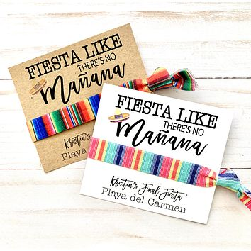 FIESTA Like There's No Mañana  | Fiesta Bachelorette Hair Tie Favors, Personalized