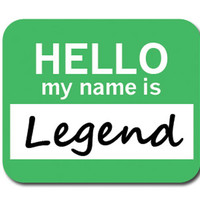 Legend Hello My Name Is Mouse Pad