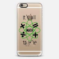 IT'S ALL MATH TO ME - Green Black Cool Modern Typography Quote Font Geometric Shapes Mathematics Geometry Design Chic High School Transparent Art iPhone 6 case by Ebi Emporium | Casetify