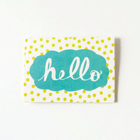 hello card. polka dots. hand drawn typography. turquoise and lime green. just because card. thinking of you. miss you.