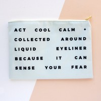 Cool, Calm and Collected  - Makeup Bag