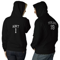 Couples 99 Problems Ain't 1 Embroidered Hoodies from Zazzle.com