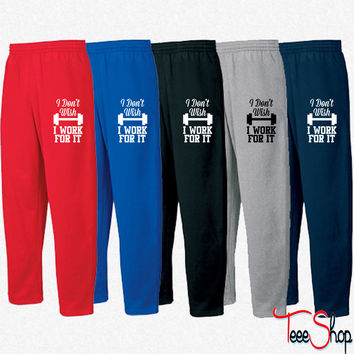 Dont Wish For It Work For It 8 Sweatpants