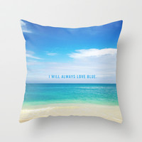 I Will Always Love Blue. Throw Pillow by Goldfish Kiss