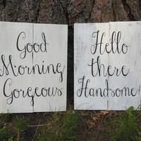 """Joyful Island Creations """"Hello there handsome"""" and """"Good morning gorgeous"""" wood signs/ repurposed wood signs/ wedding signs"""